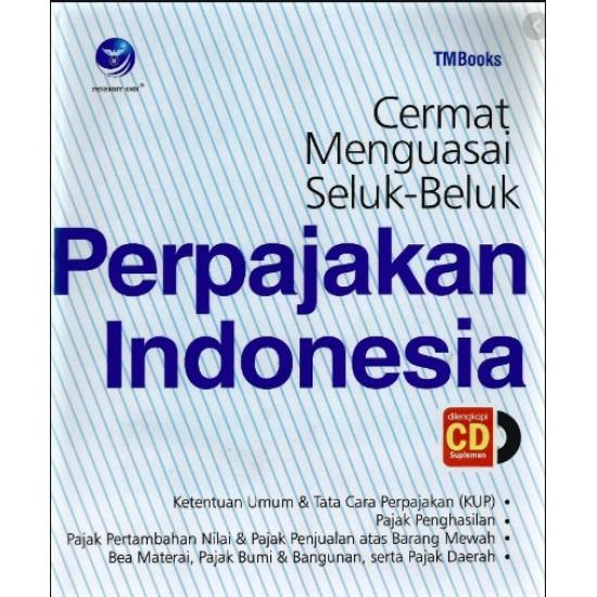 Cermat Menguasai Seluk-Beluk Perpajakan Indonesia+cd (BP)