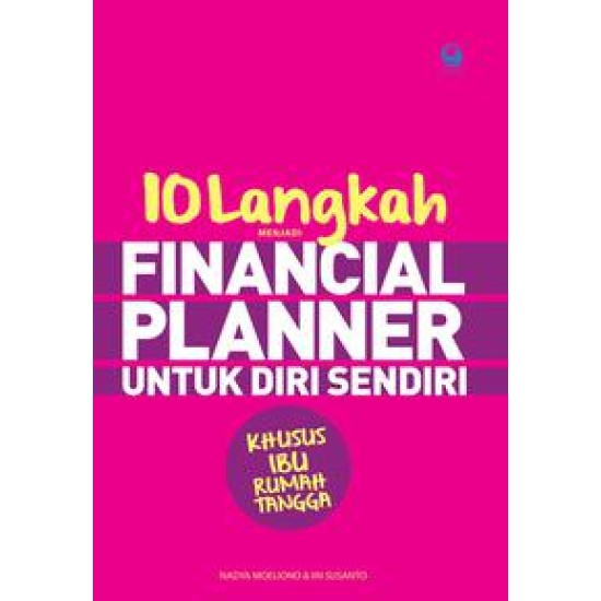 10 Langkah Menjadi Financial Planner Untuk Diri Sendiri Khusus Ibu Rumah Tangga
