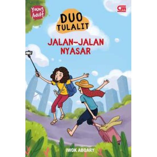 Young Adult: Duo Tulalit#2: Jalan-Jalan Nyasar