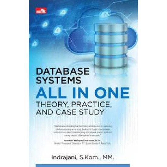 Database Systems All in One  Theory, Practice, and Case Study