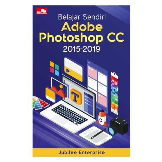 Belajar Sendiri Adobe Photoshop CC 2015-2019