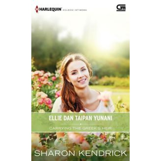 Harlequin Koleksi Istimewa: Ellie dan Taipan Yunani (Carrying the Greek's Heir)