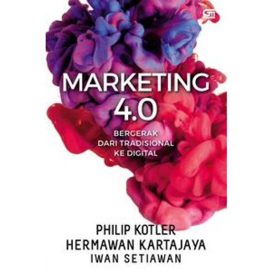 Marketing 4.0: Bergerak dari Tradisional ke Digital