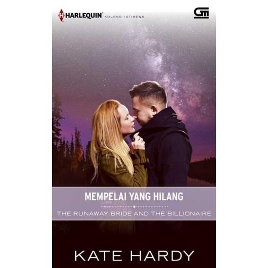 Harlequin Koleksi Istimewa: Mempelai yang Hilang (Runaway Bride and the Billionaire)