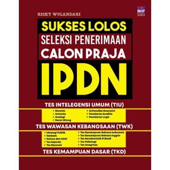 Sukses Lolos Seleksi Penerimaan Calon Praja IPDN