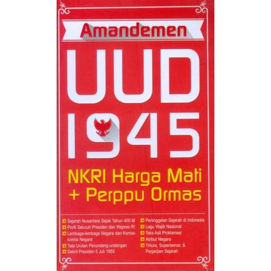 Amandemen UUD 1945 NKRI Harga Mati + Perppu Ormas