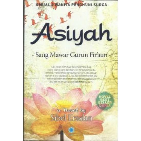 Asiyah Sang Mawar Gurun Fir'aun