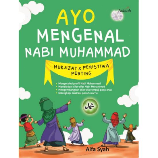 Ayo Mengenal Nabi Muhammad Mukjizat & Peristiwa Penting