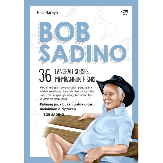 Bob Sadino 36 Langkah Sukses Membangun Bisnis
