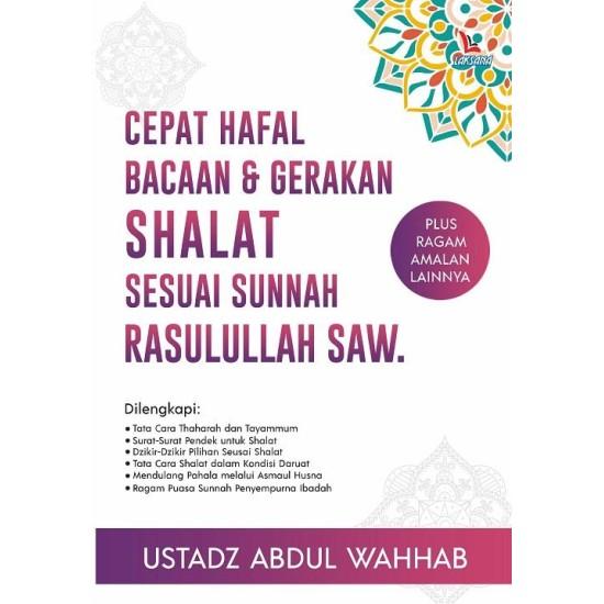 Cepat Hafal Bacaan & Gerakan Shalat Sesuai Sunnah Rasulullah Saw.