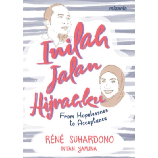 Inilah Jalan Hijrahku : From Hopelessness To Acceptance