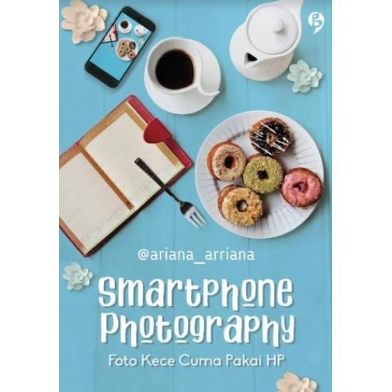 Smartphone Photography : Foto Kece Cuma Pakai HP