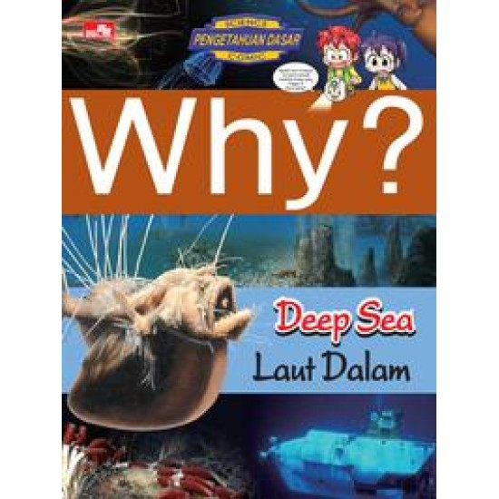 Why? Deep Sea
