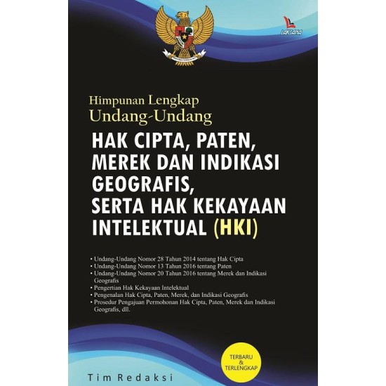 Himpunan Lengkap Undang-Undang Hak Cipta Paten Merek Dan Indikasi Georgafis Serta HKI