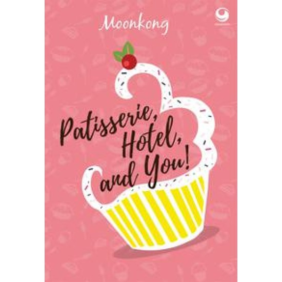 Pattiserie, hotel, and you!