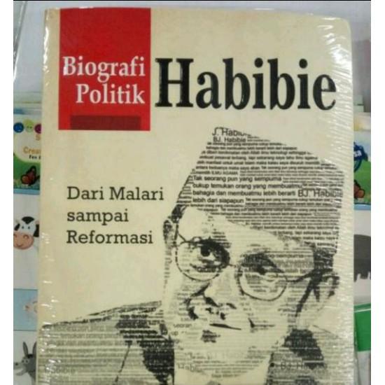 Biografi Politik Habibie : Dari Malari Sampai Reformasi