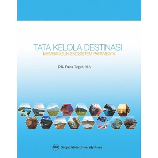 Tata Kelola Destinasi: Membangun Ekosistem Pariwisata