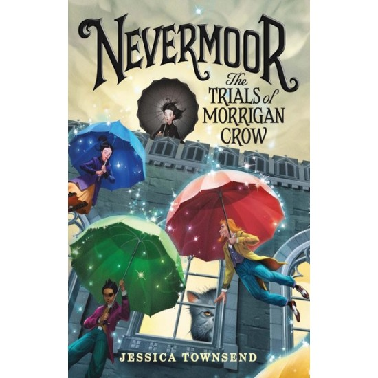 Nevermoor #1: The Trials Of Morrigan Crow