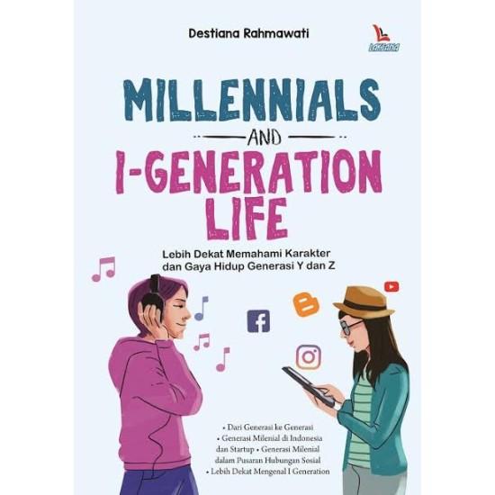 Millennials And I-Generation Life