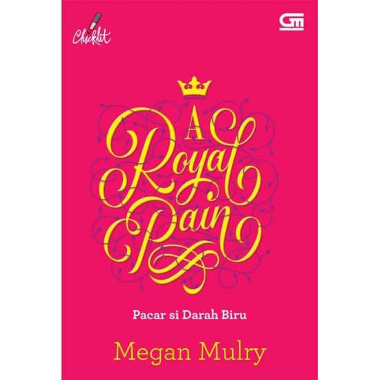 Pacar Si Darah Biru (A Royal Pain) - Chicklit