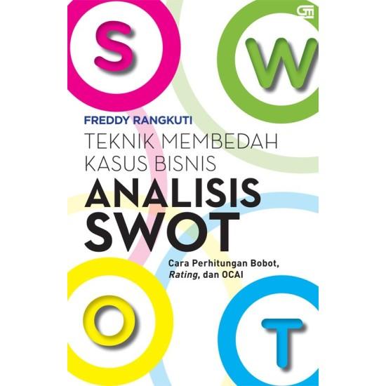 Analisis Swot: Teknik Membedah Kasus Bisnis (New Cover)