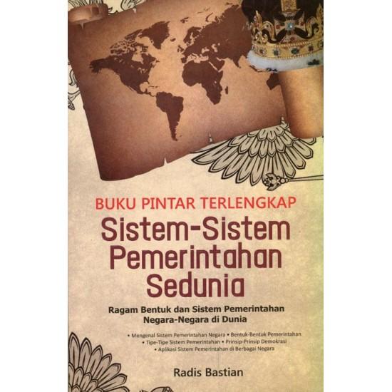 Buku Pintar Terlengkap Sistem-sistem Pemerintahan Sedunia