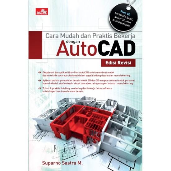 Cara Mudah Dan Praktis Bekerja Dengan Autocad Edisi Revisi + CD