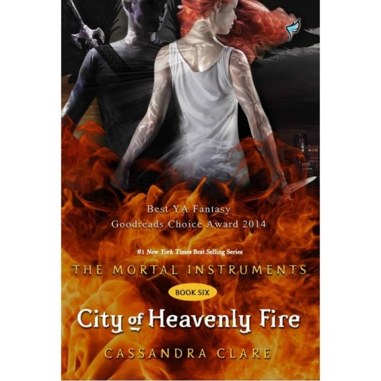 The Mortal Instruments #6 : City of Heavenly Fire