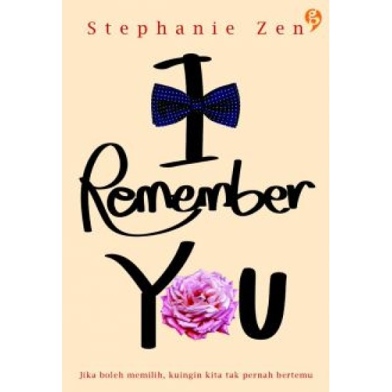 I Remember You : Jika Boleh Memilih Kuingin Kita Tak Pernah Bertemu