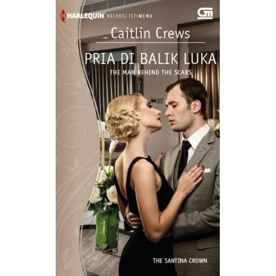 Harlequin Koleksi Istimewa: Pria DiBalik Luka (The Man Behind The Scars)