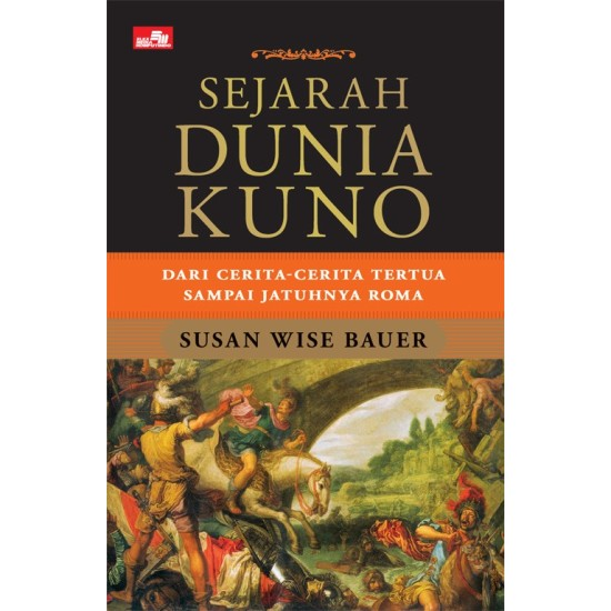 Sejarah Dunia Kuno - Dari Cerita-cerita Tertua Sampai Jatuhnya Roma
